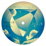 Deepologic - Search for Soul vol.5