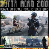 OUTTA ROAD RELOADED: Reggae Dancehall Reality Selections 2010