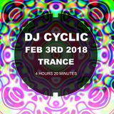 DJ Cyclic 3rd of february 2018 Trance Mix 4 hours and 20 minutes