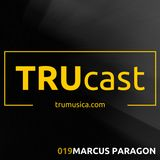 TRUcast 019 - Marcus Paragon