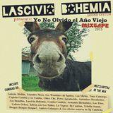 Yo No Olvido el Año Viejo, MIXTAPE by Lascivio Bohemia