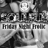Soulful Friday Night Frolic