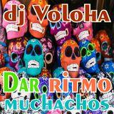 dj Voloha -  Dar ritmo muchachos