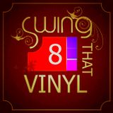 SWING THAT VINYL VOL 8 - PHOS TONI (100% Vinyl)