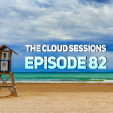 The Cloud Sessions Episode 82