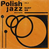 Bart Qb - Polish Jazz Mixtape Vol.6