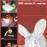 Slam Jr, Geri Da Pig, Szeifert - Live @ Club of Colors, Keszthely Happy Easter Party (2005.03.27)