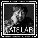 Jazz FM's the Late Lab with Anne Frankenstein featuring Bill Brewster