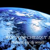 EARTH OF CHILLOUT 1 (mixed by dj ienz)