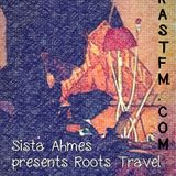 Sista Ahmes on Roots Travel #10 - RASTFM.COM 08 05 2017
