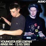 Youngsta b2b Loefah - Rinse FM - 12/05/2005