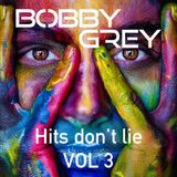 Bobby Grey - Hit´s don´t lie Vol 3