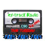 "ex•track Radio ""Trap Tuesday"" [12-16-14] Ep.001"