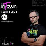 inTown Podcast #10 - Paul Daniel