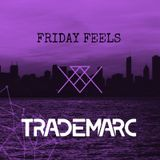 Friday Feels #008 - Guest Mix by TradeMarc