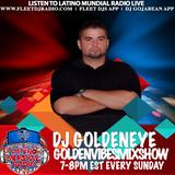 @DJGoldenEye #GoldenVibesMixShow (Ep11) @LatinoMundiaRadio @FleetDJRadio @FleetDJs