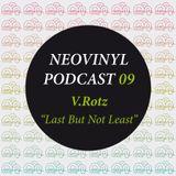 Neovinyl Podcast 09 - V.Rotz - Last But Not Least