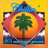 Chillin' -  Mellow 80's grooves for a hot summer day - Part 1