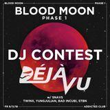 BLOOD MOON DJ CONTEST [Déjà-Vu]