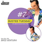 Dusted Tuesday #07 - Bass Ventura (Nov 08, 2011)
