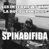 Les Interviews BAM @ la Rue du Rock 2019 : Spinabifida