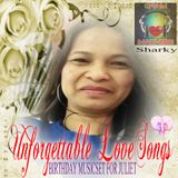 UNFORGETTABLE LOVESONGS...(BDAY MUSICSET FOR JULIET)