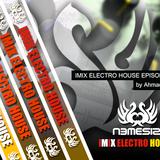 IMIX ELECTRO HOUSE Episode 026