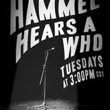 Justin Hammel - Emma Hern: 68 Hammel Hears A Who 2018/05/15