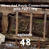 Blues And Roots Connections, with Paul Long: episode 48
