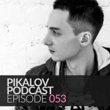 Pikalov - Podcast. Episode 053