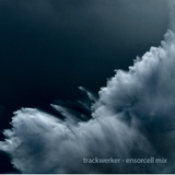 trackwerker - ensorcell mix