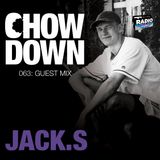 Chow Down : 063 : Guest Mix : Jack.S
