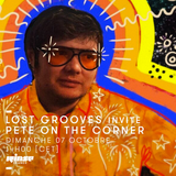 Lost Grooves Radio Show #49 Rinse Fr (special guest Pete on the Corner)