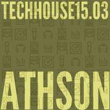 TechHouse 15.03 mixed by Athson
