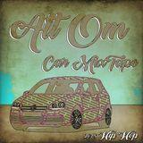 Alt Om - Car MixTape 2018