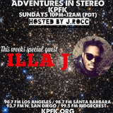 Adventures In Stereo w/ ILLA J
