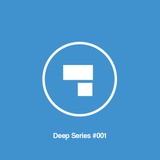 Deep Series #001