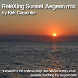 RelaXing Sunset Aegean mix by Kirk Carpenter vol1