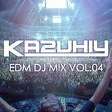 """KAZUHIY """"EDM"""" DJ MIX 04"""