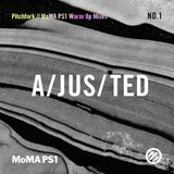 A/JUS/TED Mix For MOMA PS1 / PITCHFORK