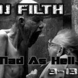 DJ FILTH - Mad As Hell. 3-13.