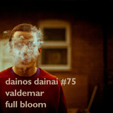 Dainos Dainai #75 Valdemar: Full Bloom