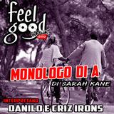 Monologo di A - Sarah Kane - Leggono Danilo e Criz Irons