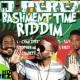 Bashment Time RIddim Mix - DJ PEREZ