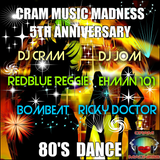 """Cram Music Madness 80's - """" A 5th Anniversary Special Edition"""""""