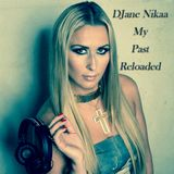 DJane Nikaa - My Past Reloaded
