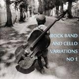 Rock band & cello variations #1