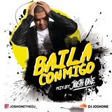 Baila Conmigo - JoshOne The DJ