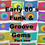Early 80s Funk & Groove Vinyl Gems. 1981 - 1985 (Part One)  - Bones E boy