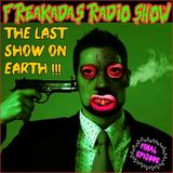 FREAKADAS #70  THE LAST SHOW ON EARTH